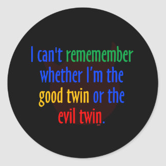 good Twin or Evil Twin? Classic Round Sticker