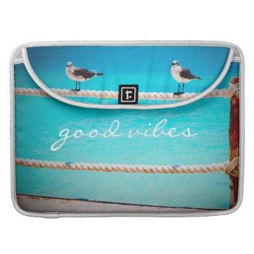 """Beach Themed """"Good vibes"""" beach birds photo Macbook Pro sleeve"""