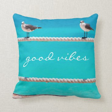 "Beach Themed ""Good vibes"" beach birds photography pillow"