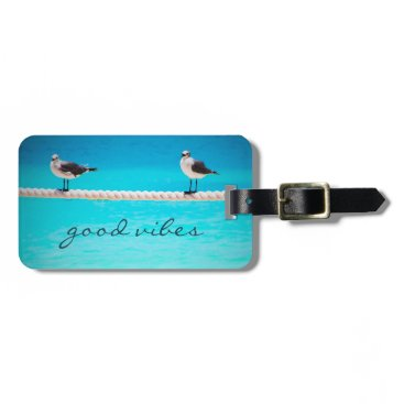"Beach Themed ""Good vibes"" happy beach birds photo luggage tag"