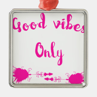 Good vibes metal ornament