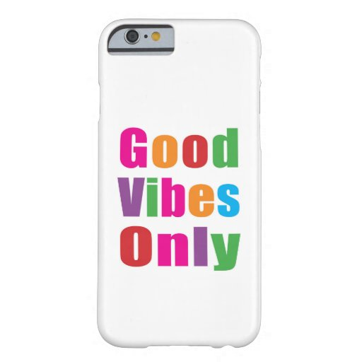 Good Vibes Only Barely There iPhone 6 Case