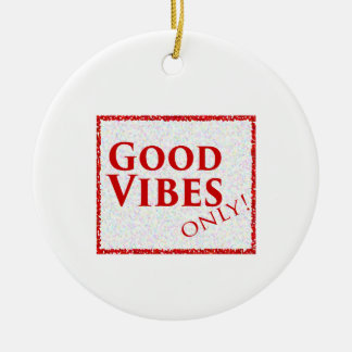 Good Vibes Only Ceramic Ornament