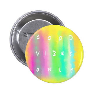 Good Vibes Only Colorful Inspirational Art 6 Inch Round Button