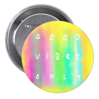 Good Vibes Only Colorful Inspirational Quote 3 Inch Round Button