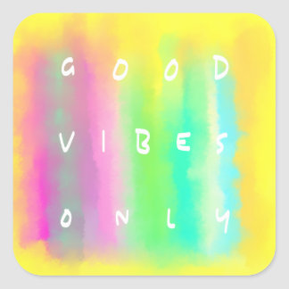 Good Vibes Only Colorful Painting Written Words Square Sticker