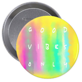 Good Vibes Only Colorful Positivity Quote 4 Inch Round Button