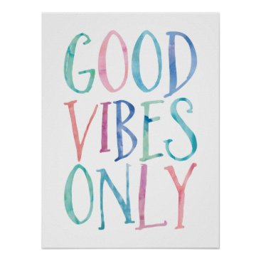 heartlocked Good Vibes Only - Colorful Watercolor Typography Poster