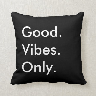 Good. Vibes. Only. Customizable Black And White Throw Pillow