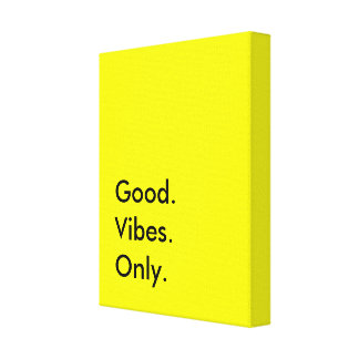 Good. Vibes. Only. (Customizable Colors and Text) Canvas Print