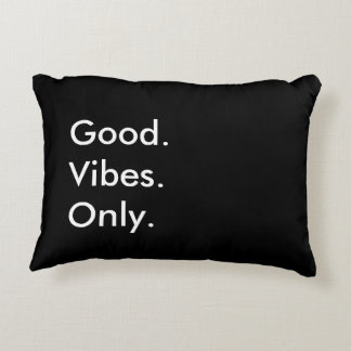 Good. Vibes. Only. (Customizable Colors And Text) Decorative Pillow