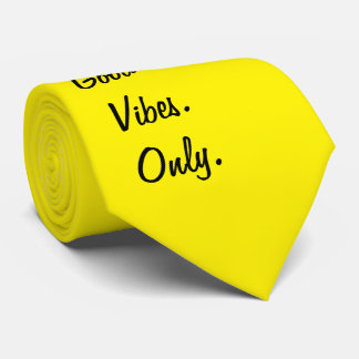 Good. Vibes. Only. (Customizable colors and text) Neck Tie