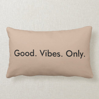 Good. Vibes. Only. Customizable Earthy Black Baige Pillow