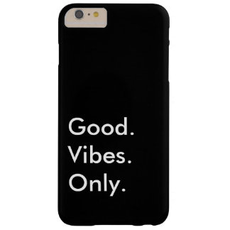 Good. Vibes. Only. Customizable (More In My Shop) Barely There iPhone 6 Plus Case