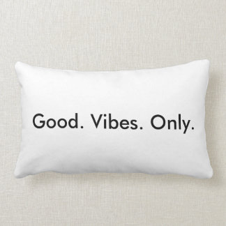 Good. Vibes. Only. Customizable Motivational White Lumbar Pillow