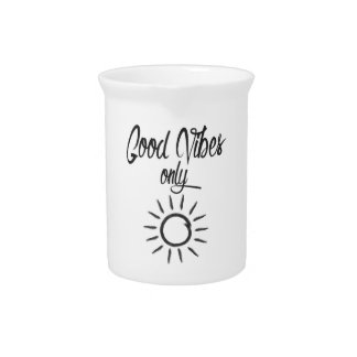 Good Vibes Only Drink Pitcher