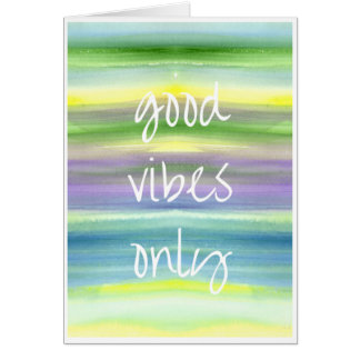 'Good vibes only' greetings card on watercolour