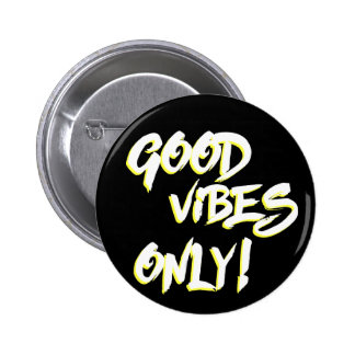 Good Vibes Only Grungy Button