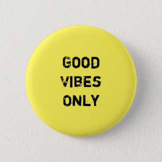 """""""Good Vibes Only""""  Inpirational Quote Design Button"""