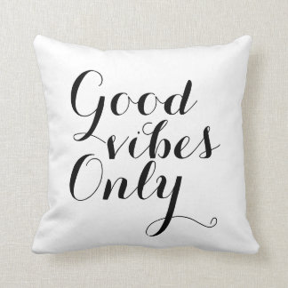 Good Vibes Only Inspirational Motivational Happy Throw Pillow