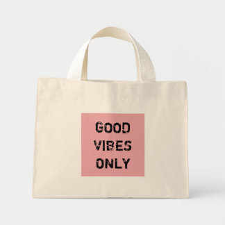 GOOD VIBES ONLY. MINI TOTE BAG