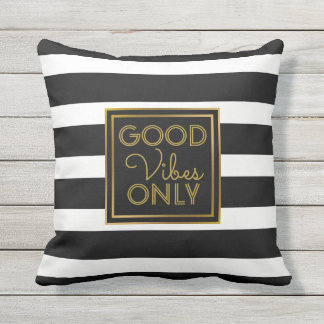 Good Vibes Only Modern Black and White Stripe Gold Outdoor Pillow