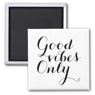Good Vibes Only Motivational Affirmation Happy Magnet