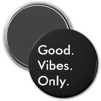 Good. Vibes. Only. New Age Black And White 3 Inch Round Magnet