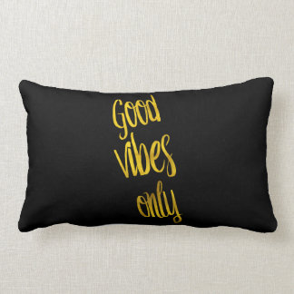 Good Vibes Only Quote Gold Faux Foil Vibe Quotes Lumbar Pillow