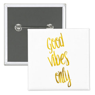 Good Vibes Only Quote Gold Faux Foil Vibe Quotes Pinback Button
