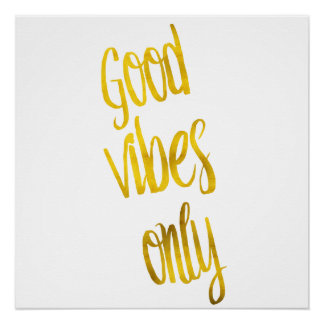 Good Vibes Only Quote Gold Faux Foil Vibe Quotes Poster