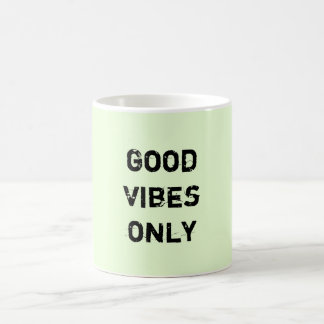 Good Vibes Only. Soft Green Classic White Coffee Mug