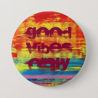 """Good Vibes Only"" Sunny Colorful Abstract Art Pinback Button"