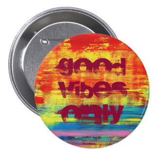 """""""Good Vibes Only"""" Sunny Colorful Abstract Art Pinback Button"""