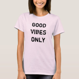 GOOD VIBES ONLY.  TYPOGRAPHY T-Shirt