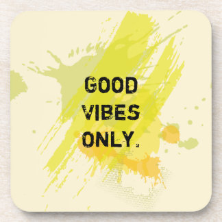 """Good Vibes Only."" Uplifting Quotes Beverage Coaster"
