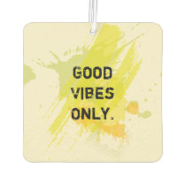 """""""Good Vibes Only."""" Uplifting Quotes Car Air Freshener"""