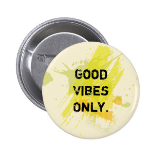 """Good Vibes Only."" Uplifting Quotes Pinback Button"