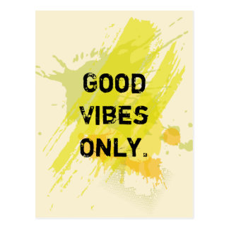 """Good Vibes Only."" Uplifting Quotes Postcard"