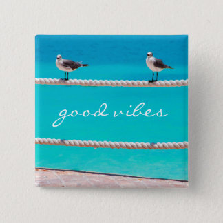 """Good vibes"" quote seagull beach birds photo Button"