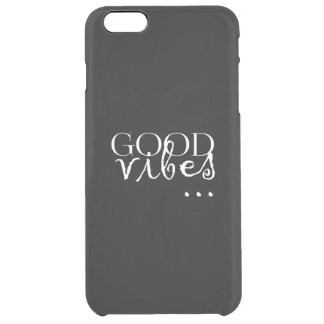 good vibes... sentence clear iPhone 6 plus case