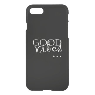 good vibes... sentence iPhone 7 case