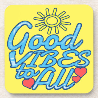 Good Vibes to All Beverage Coaster