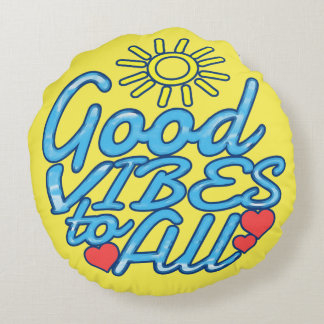 Good Vibes to All Round Pillow