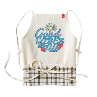 Good Vibes to All Zazzle HEART Apron