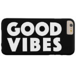 Good Vibes Uplifting Inspirational Black And White Barely There iPhone 6 Plus Case