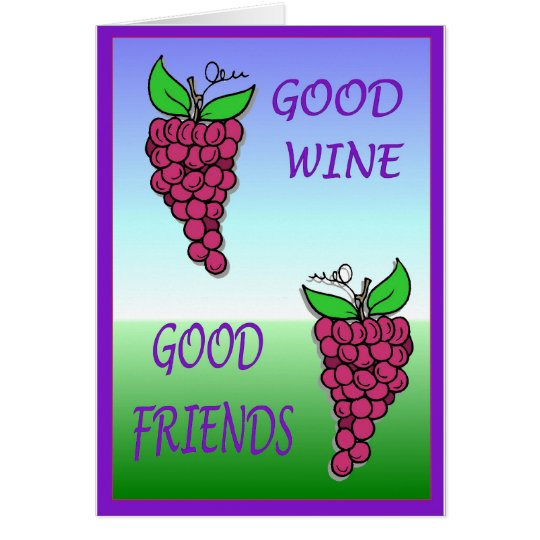 Good wine, good friends card
