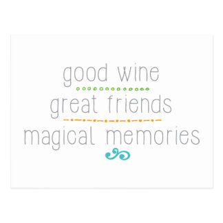 good wine great friends, magical memories postcard
