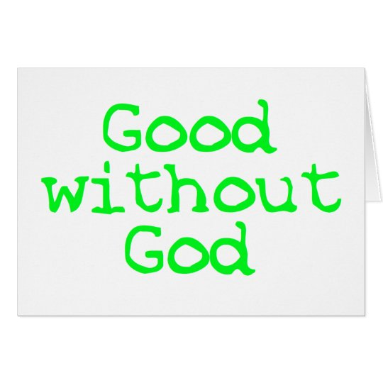 Good without God bright green Card