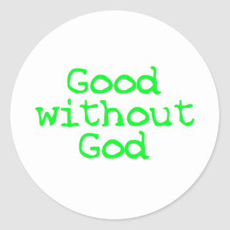 Good without God bright green Classic Round Sticker